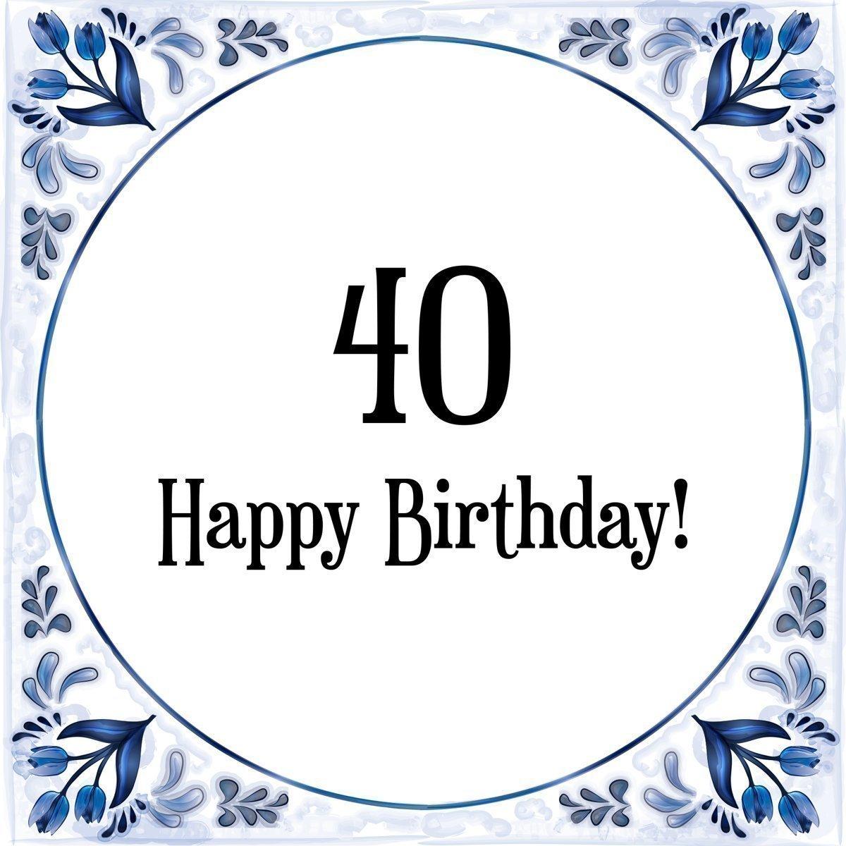 Bedwelming Verjaardag Tegeltje met Spreuk (40 jaar: Happy birthday! 40! + @BB48
