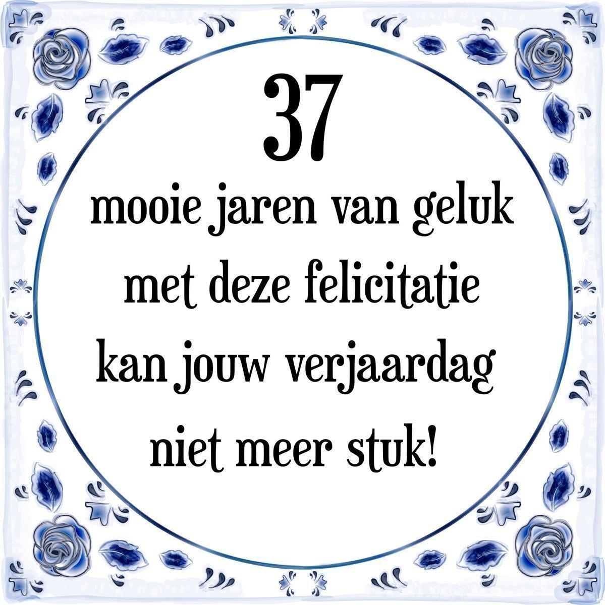 Goedkoopste Verjaardag Tegeltje Met Spreuk 37 Jaar 37 Mooie Jaren