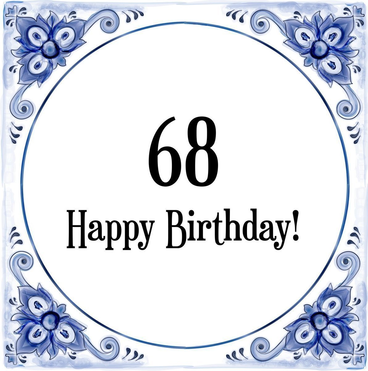 Goedkoopste Verjaardag Tegeltje Met Spreuk 68 Jaar Happy Birthday